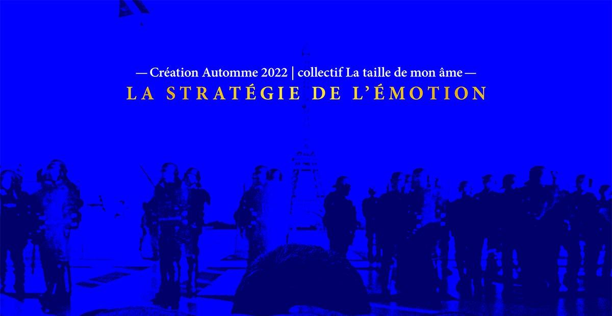 La Stratégie de l'émotion - Eugénie Ravon - Production TRR 2022